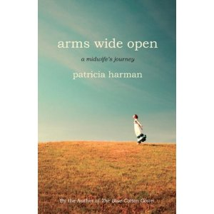 cover or arms wide open by patricia harman showing woman in open field with big sky