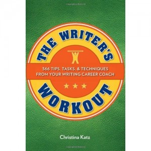 The Writers Workout by Christina Katz from Writer's Digest Books